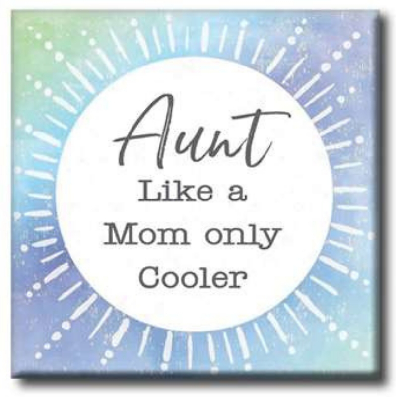 Aunt Like Mom Sign
