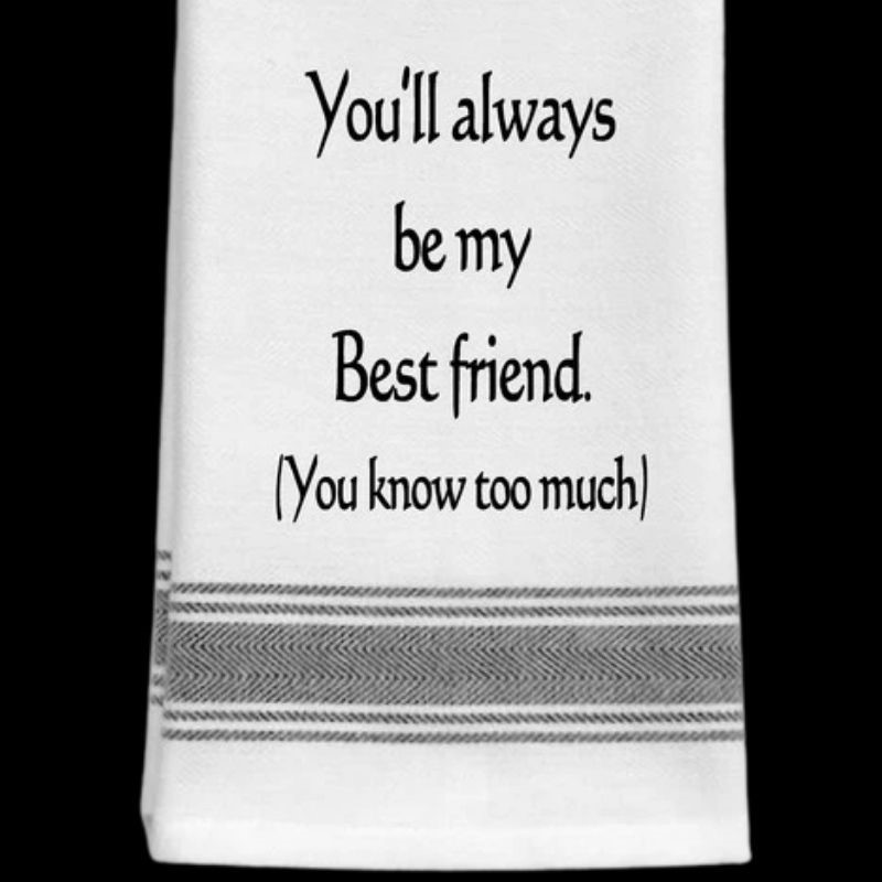 Friend Knows Too Much Tea Towel
