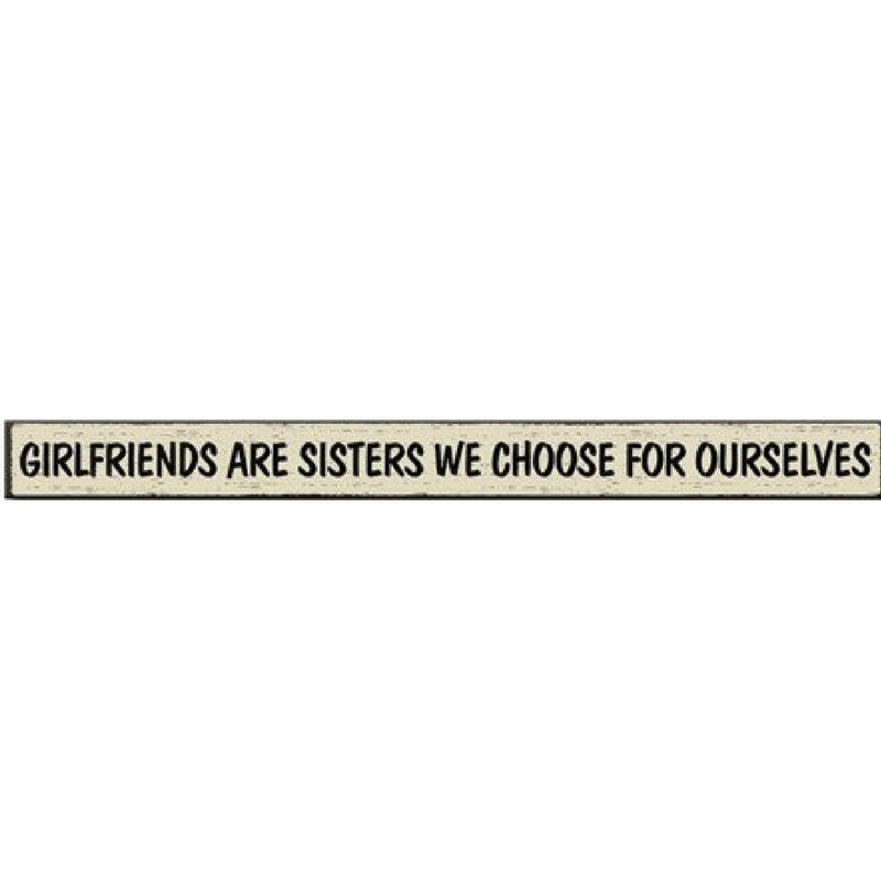 """Girlfriends...Sisters"" Skinny Wall Sign"