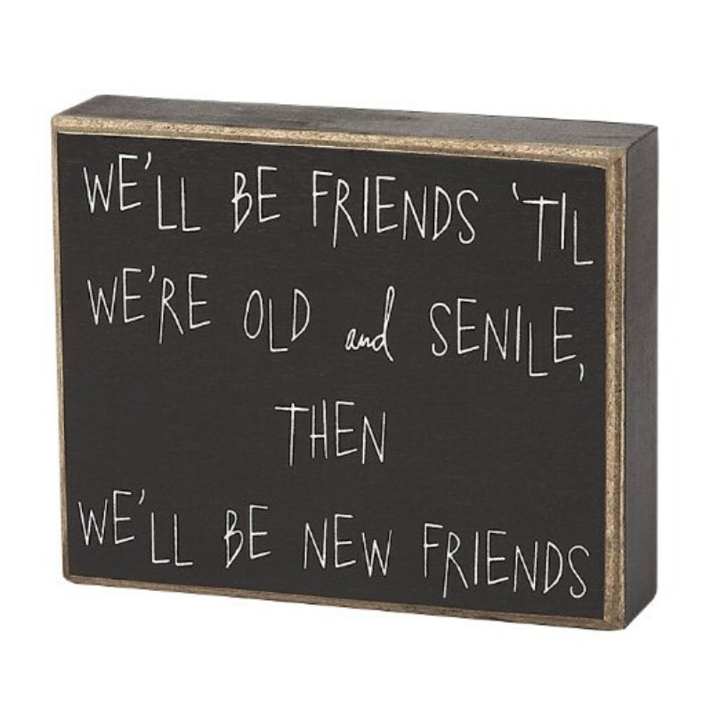 Old & Senile Friends Box Sign