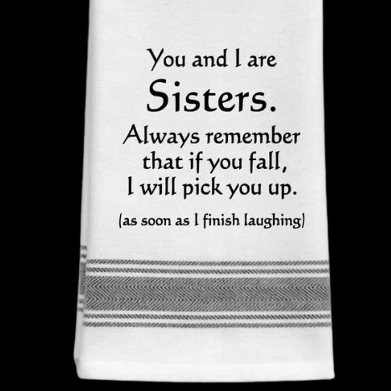 You & I are Sisters Tea Towel